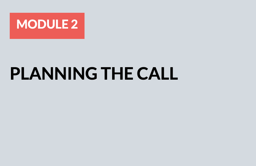 Module 2: Planning the Call