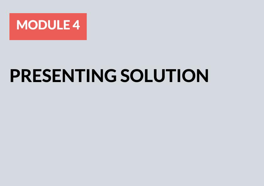 Module 4: Presenting Solution