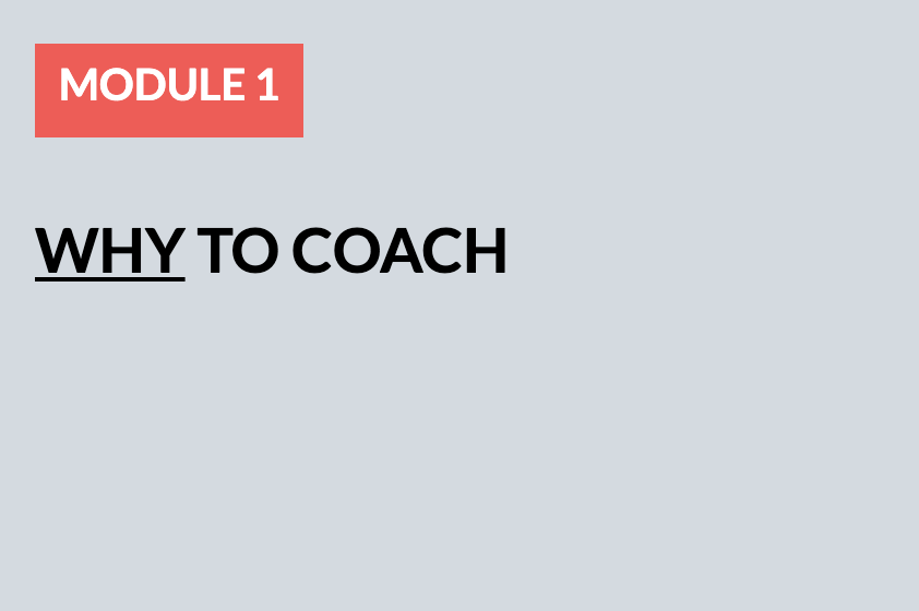 Module 1: Why to Coach