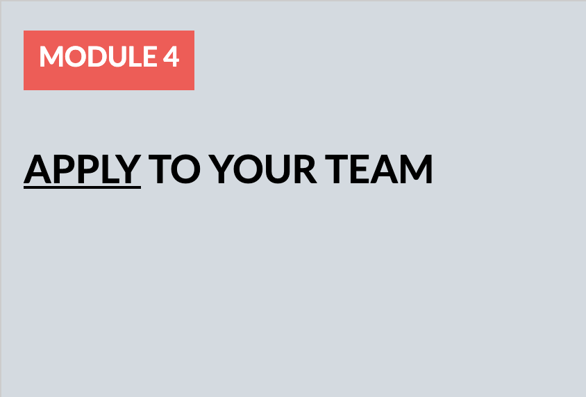 Module 4: Apply to Your Team